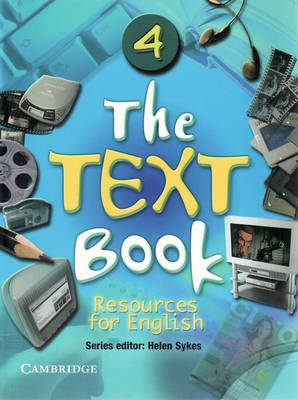 The Text Book 4 Book 4 Resources for English by Helen Sykes, Nola Galagher, Dwayne Hopwood, Cameron Nunn
