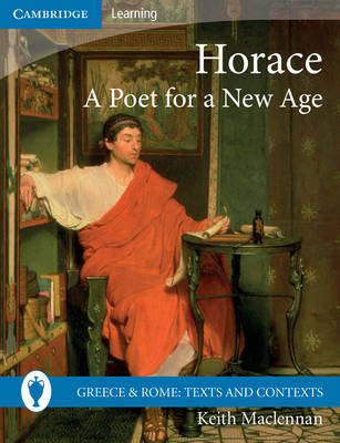 Horace: A Poet for a New Age by Keith MacLennan
