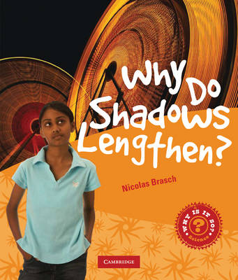 Why Do Shadows Lengthen? by Nicholas Brasch