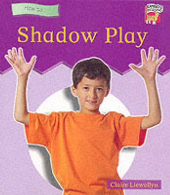 Shadow Play Beginning to Read by Claire Llewellyn