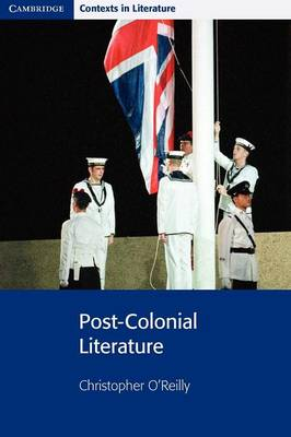 Post-Colonial Literature by Christopher O'Reilly