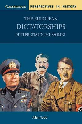 The European Dictatorships Hitler, Stalin, Mussolini by Allan Todd