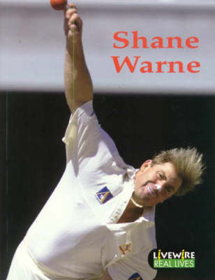 Livewire Real Lives Shane Warne by Ian Jackson