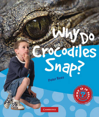 Why Do Crocodiles Snap? by Peter Rees
