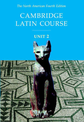 Cambridge Latin Course Unit 2 Student Text North American Edition by North American Cambridge Classics Project