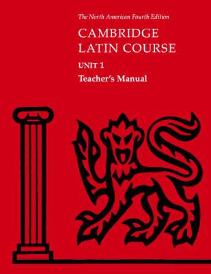 Cambridge Latin Course Unit 1 Teacher's Manual North American edition by North American Cambridge Classics Project