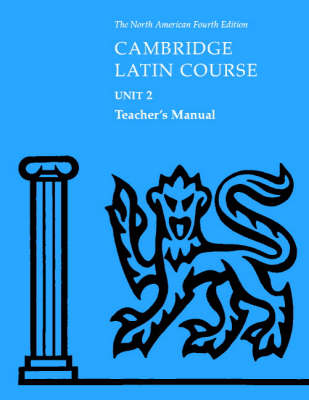 Cambridge Latin Course Unit 2 Teacher's Manual North American edition by North American Cambridge Classics Project
