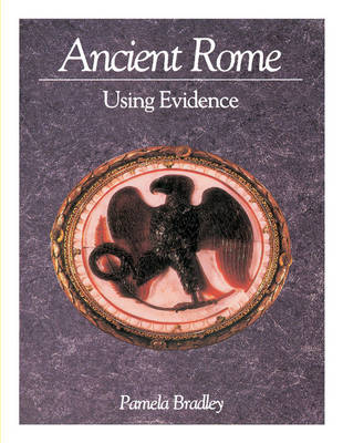 Ancient Rome Using Evidence by Pamela Bradley