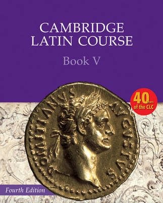 Cambridge Latin Course Book 5 Student's Book by Cambridge School Classics Project