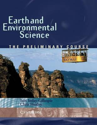 Earth and Environmental Science: The Preliminary Course by Christopher Huxley, Iain Imlay-Gillespie