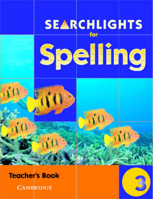 Searchlights for Spelling Year 3 Teacher's Book by Chris Buckton, Pie Corbett
