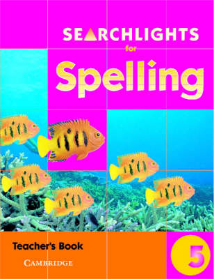 Searchlights for Spelling Year 5 Teacher's Book by Chris Buckton, Pie Corbett