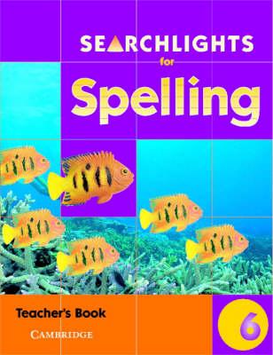 Searchlights for Spelling Year 6 Teacher's Book by Chris Buckton, Pie Corbett