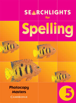 Searchlights for Spelling Year 5 Photocopy Masters by Chris Buckton, Pie Corbett