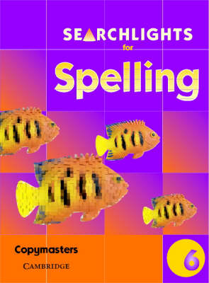 Searchlights for Spelling Year 6 Photocopy Masters by Chris Buckton, Pie Corbett
