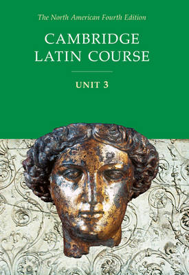 Cambridge Latin Course Unit 3 Student Text North American Edition by North American Cambridge Classics Project