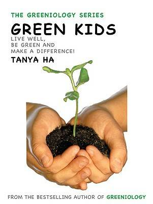 Green Stuff for Kids An A-Z Guide to What's Up with the Planet by Tanya Ha