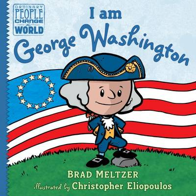 I am George Washington by Brad Meltzer