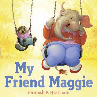 My Friend Maggie by Hannah E. Harrison