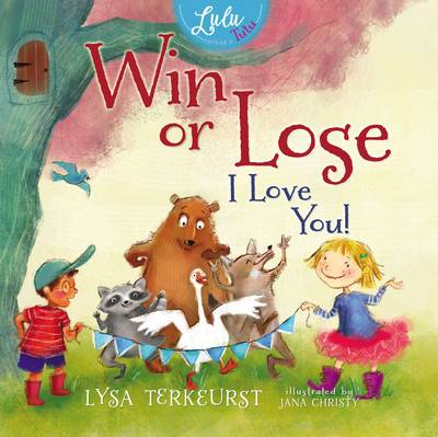Win or Lose, I Love You! Sometimes You Learn by Lysa TerKeurst