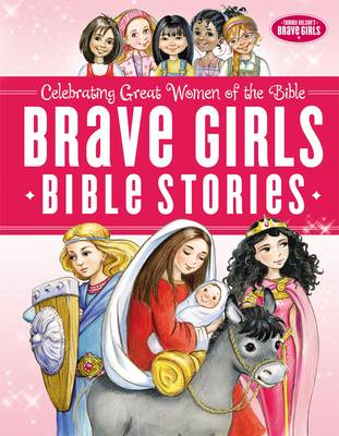 Brave Girls Bible Stories by Thomas Nelson