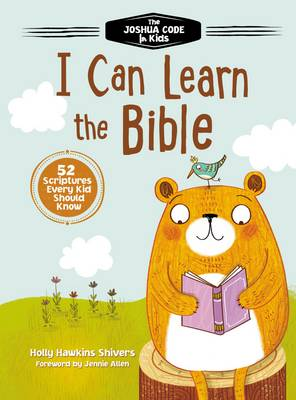 I Can Learn the Bible The Joshua Code for Kids: 52 Devotions and Scriptures for Kids by Holly Hawkins Shivers