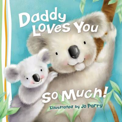 Daddy Loves You So Much by Thomas Nelson