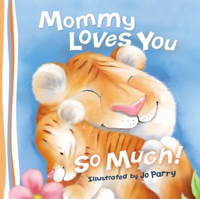 Mommy Loves You So Much by Thomas Nelson