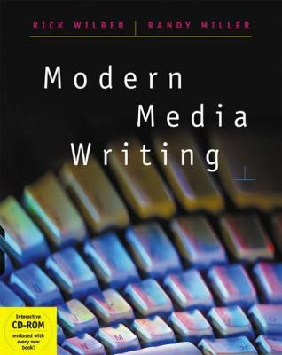 Modern Media Writing by Rick Wilber, Randy Miller