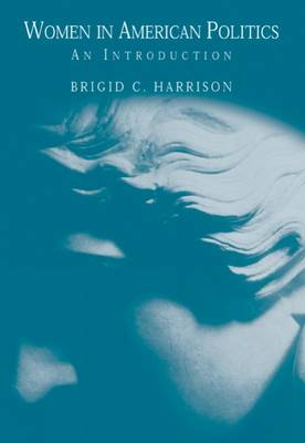 Women in American Politics An Introduction by Brigid Harrison