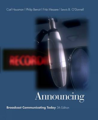 Announcing Broadcast Communicating Today (with InfoTrac) by Carl Hausman, Philip Benoit, Frank Messere, Lewis B. O'Donnell