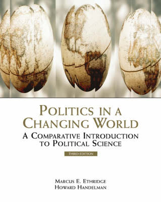 Politics in a Changing World A Comparative Introduction to Political Science by Marcus E. Ethridge, Howard Handelman