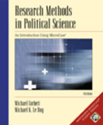 Research Methods in Political Science Introduction Thru MicroCase by Michael Corbett, Michael (Whitworth College) Le Roy
