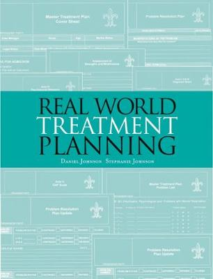 Real World Treatment Planning by Daniel Johnson, Stephanie Johnson