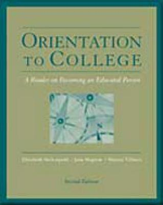 Orientation to College A Reader by Elizabeth Steltenpohl, Jane Shipton, Sharon (all at Empire State College, USA) Villines