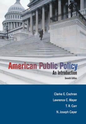 American Public Policy An Introduction by Clarke E. Cochran, etc., Lawrence (Texas Tech University) Mayer, T. (South Illinois University) Carr