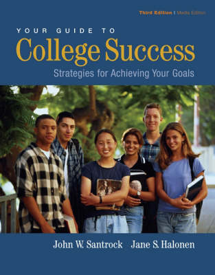 Your Guide to College Success Media Edition Strategies for Achieving Your Goals by John W. Santrock, Jane (James Madison University) Halonen