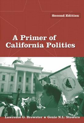 Primer of California Politics by Lawrence G. Brewster, Genie N. L. Stowers