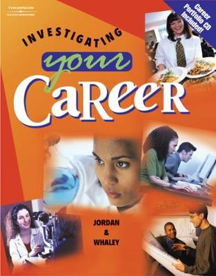 Investigating Your Career (with CD-ROM) by Ann Jordan, Lynne T. Whaley