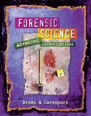 Forensic Science Advanced Investigations by Jackie Davenport, Rhonda Brown