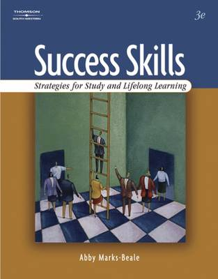 Success Skills Strategies for Study and Lifelong Learning by Abby Marks-Beale