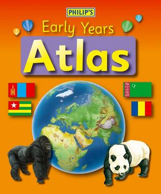 Philip's Early Years Atlas by David Wright, Rachel Noonan