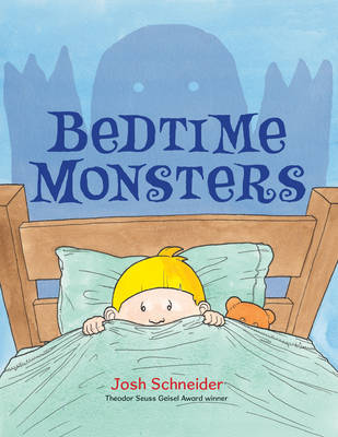Bedtime Monsters by Josh Schneider