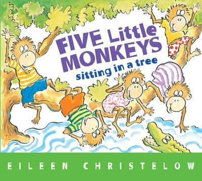 Five Little Monkeys Sitting on a Tree by Eileen Christelow