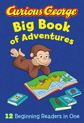 Curious George Big Book of Adventures by H. A. Rey