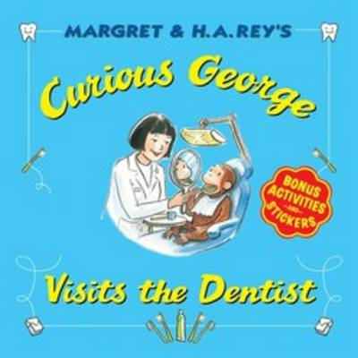 Curious George Visits the Dentist by H. A. Rey