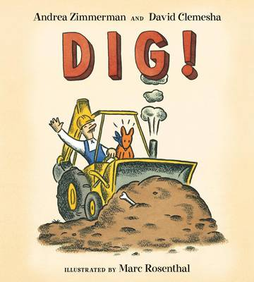 Dig! by Andrea Zimmerman, David Clemesha