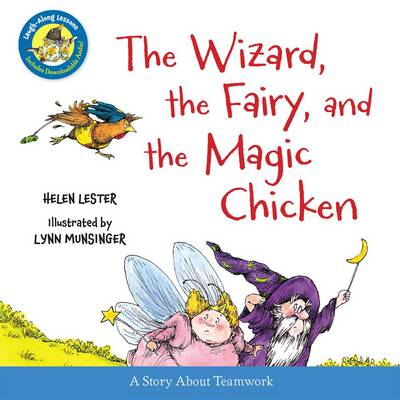 The Wizard, the Fairy, and the Magic Chicken by Helen Lester