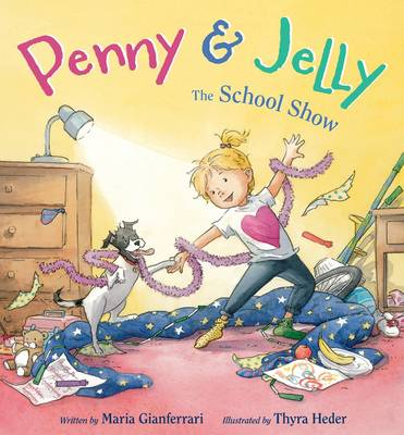 Penny & Jelly: The School Show by Maria Gianferrari