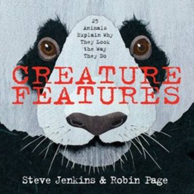Creature Features by Steve Jenkins, Robin Page
